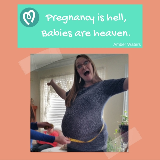 Pregnancy is hell, Babies are heaven.jpg